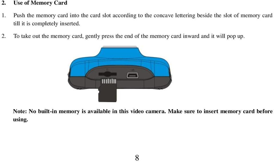 of memory card till it is completely inserted. 2.