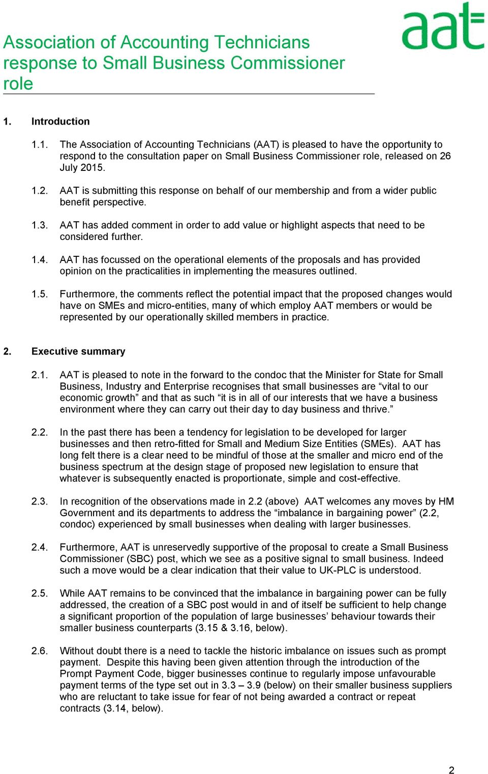1.2. AAT is submitting this response on behalf of our membership and from a wider public benefit perspective. 1.3.