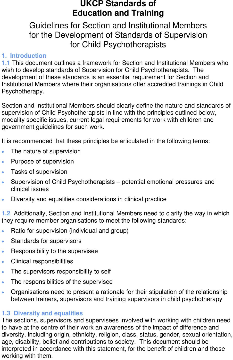 The development of these standards is an essential requirement for Section and Institutional Members where their organisations offer accredited trainings in Child Psychotherapy.