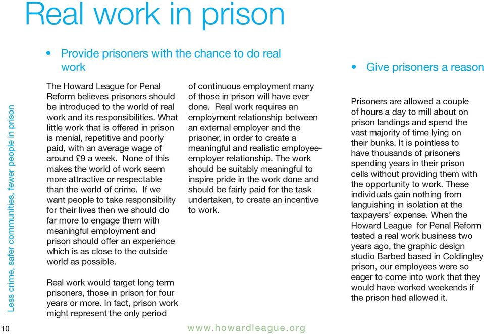 What little work that is offered in prison is menial, repetitive and poorly paid, with an average wage of around 9 a week.