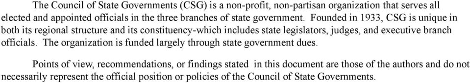 Founded in 1933, CSG is unique in both its regional structure and its constituency-which includes state legislators, judges, and executive branch