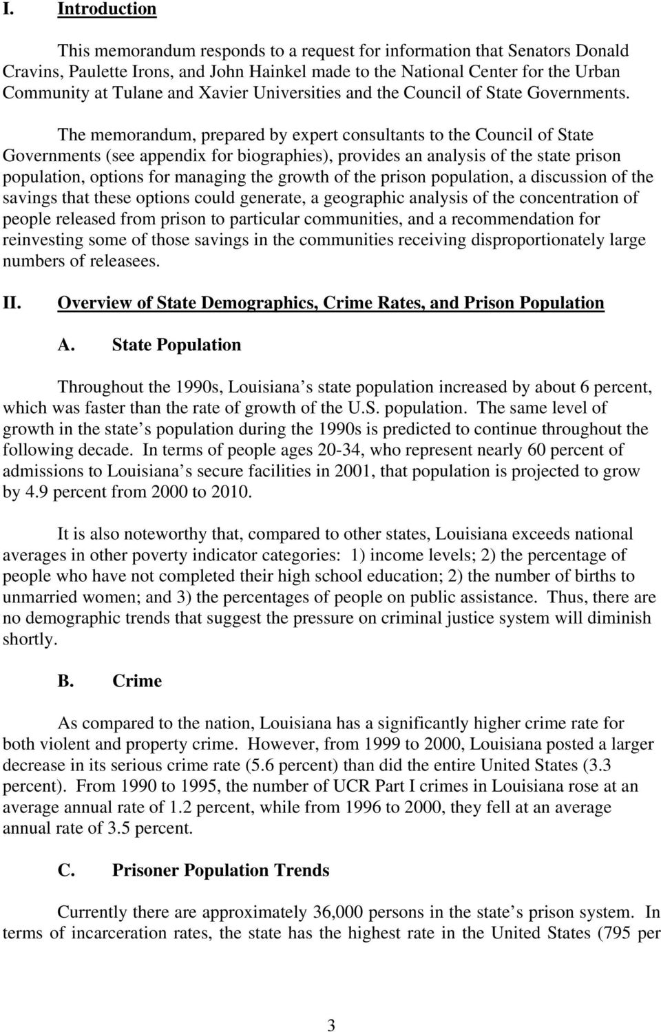 The memorandum, prepared by expert consultants to the Council of State Governments (see appendix for biographies), provides an analysis of the state prison population, options for managing the growth