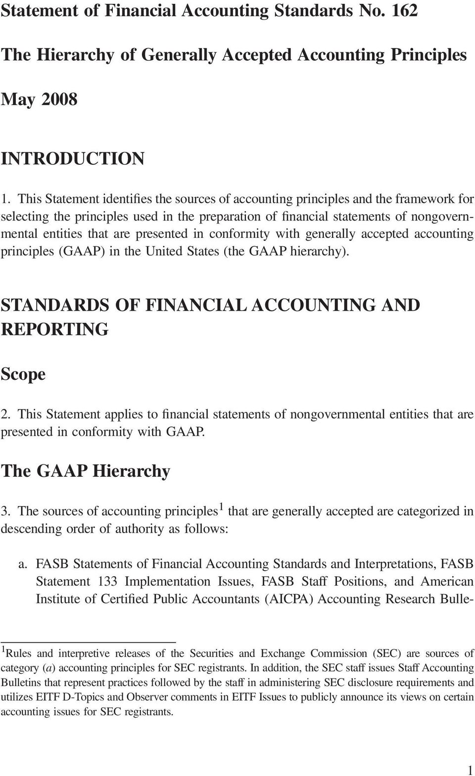 presented in conformity with generally accepted accounting principles (GAAP) in the United States (the GAAP hierarchy). STANDARDS OF FINANCIAL ACCOUNTING AND REPORTING Scope 2.