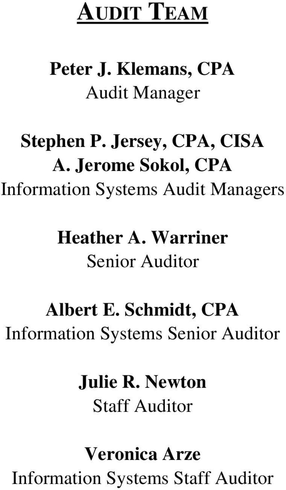 Jerome Sokol, CPA Information Systems Audit Managers Heather A.