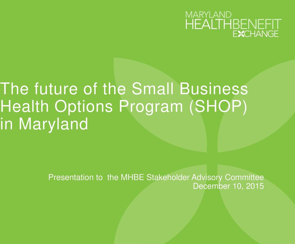 Maryland Presentation to the MHBE