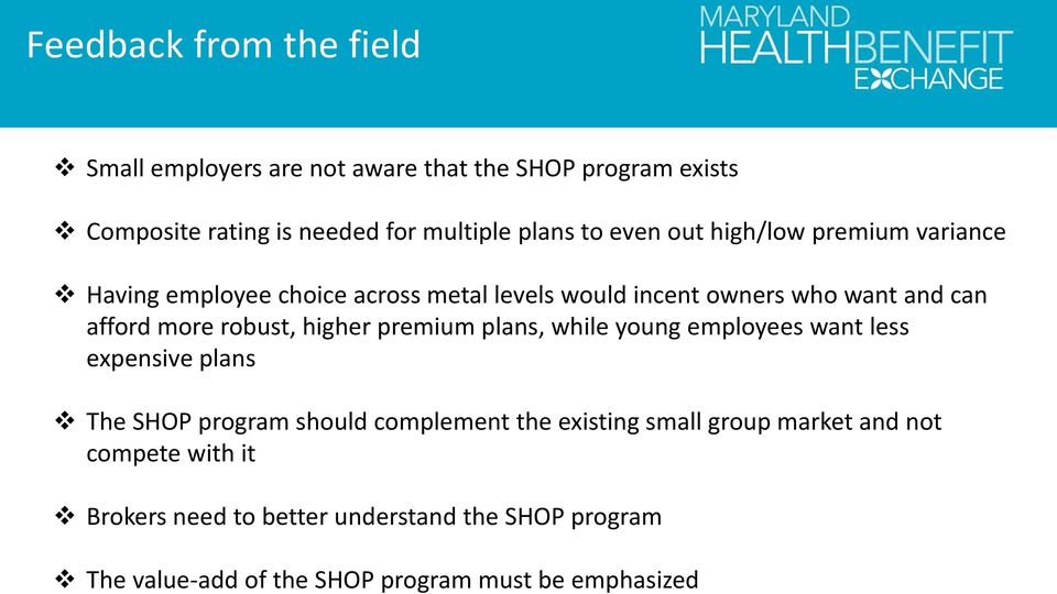robust, higher premium plans, while young employees want less expensive plans The SHOP program should complement the existing small