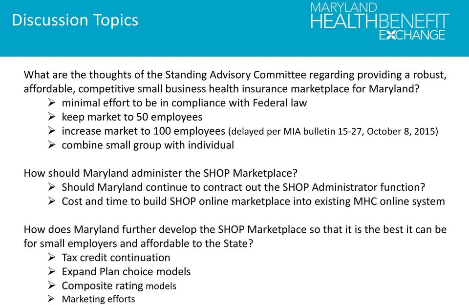 How should Maryland administer the SHOP Marketplace? Should Maryland continue to contract out the SHOP Administrator function?