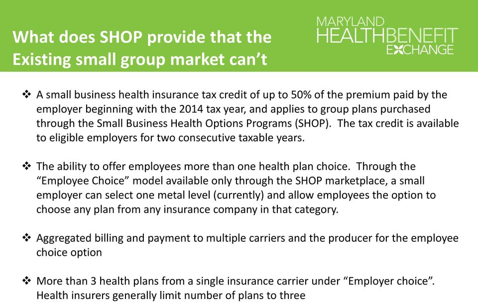 The ability to offer employees more than one health plan choice.