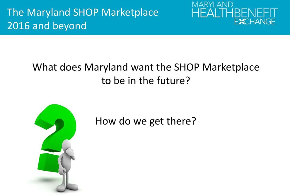 Maryland want the SHOP