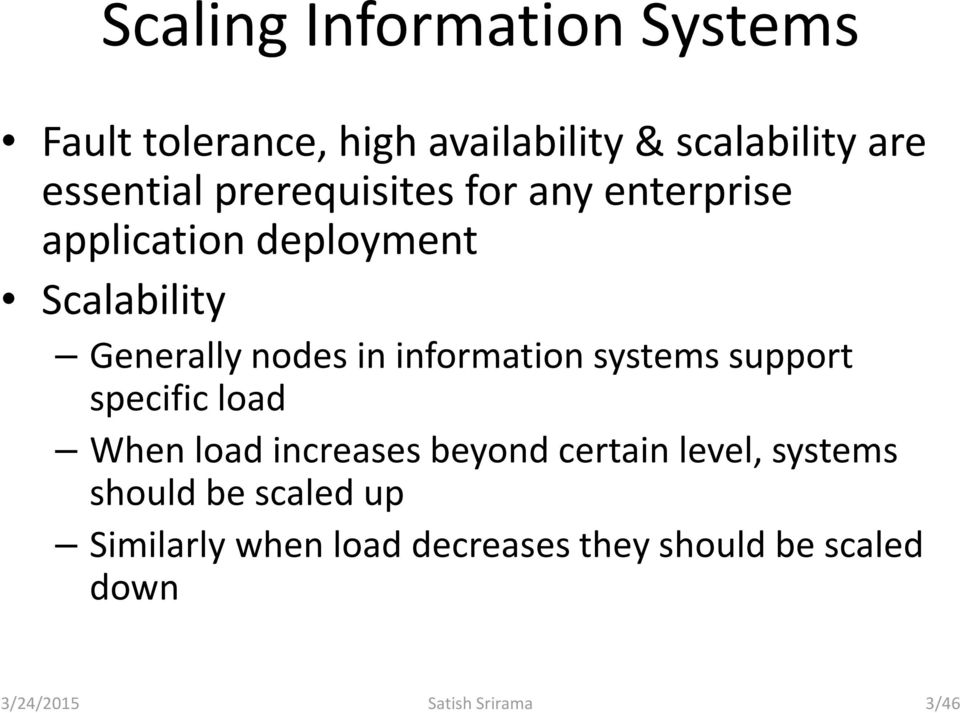 information systems support specific load When load increases beyond certain level, systems