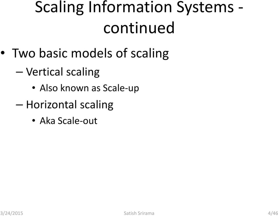 scaling Also known as Scale-up Horizontal