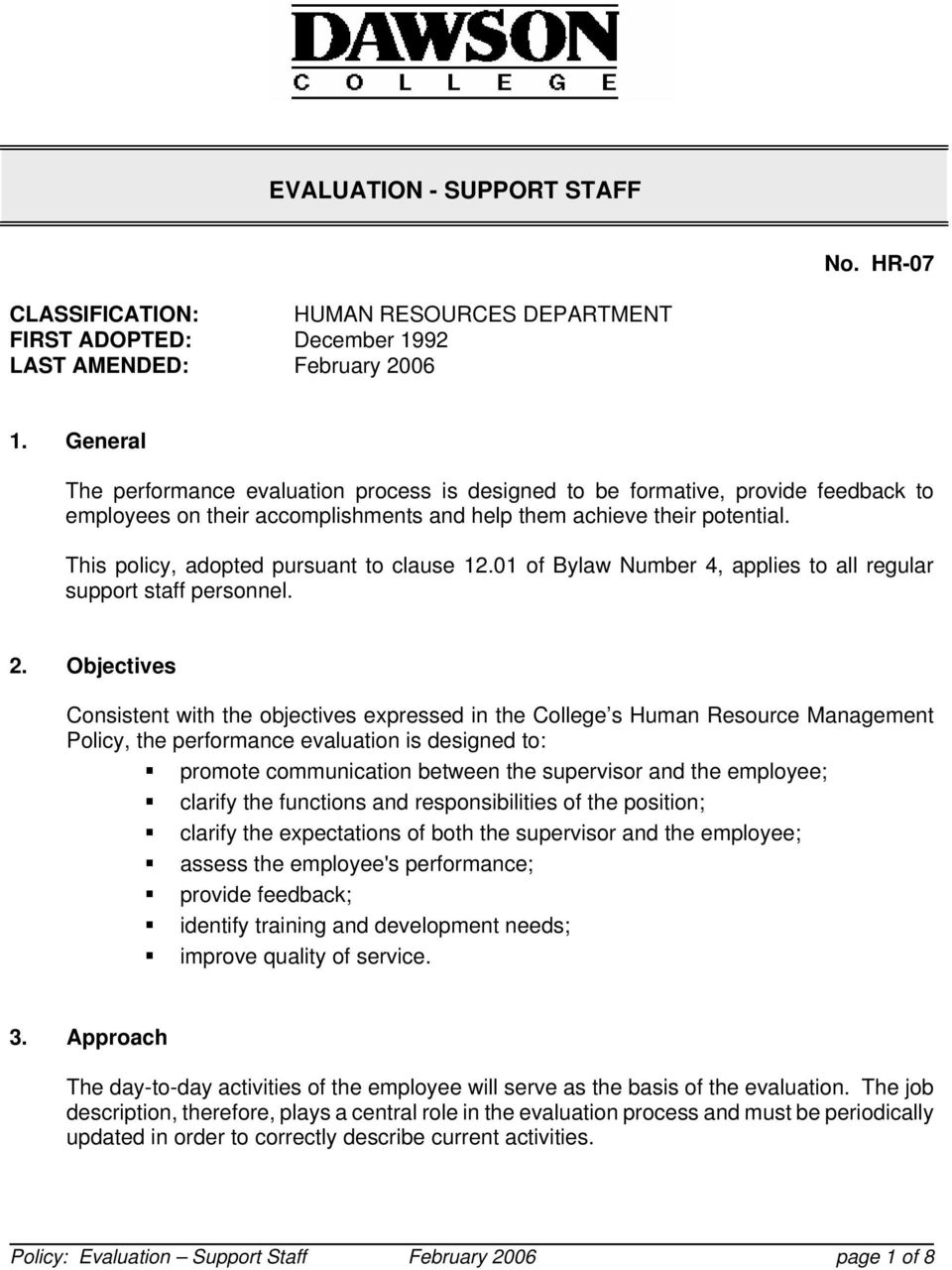 This policy, adopted pursuant to clause 12.01 of Bylaw Number 4, applies to all regular support staff personnel. 2.