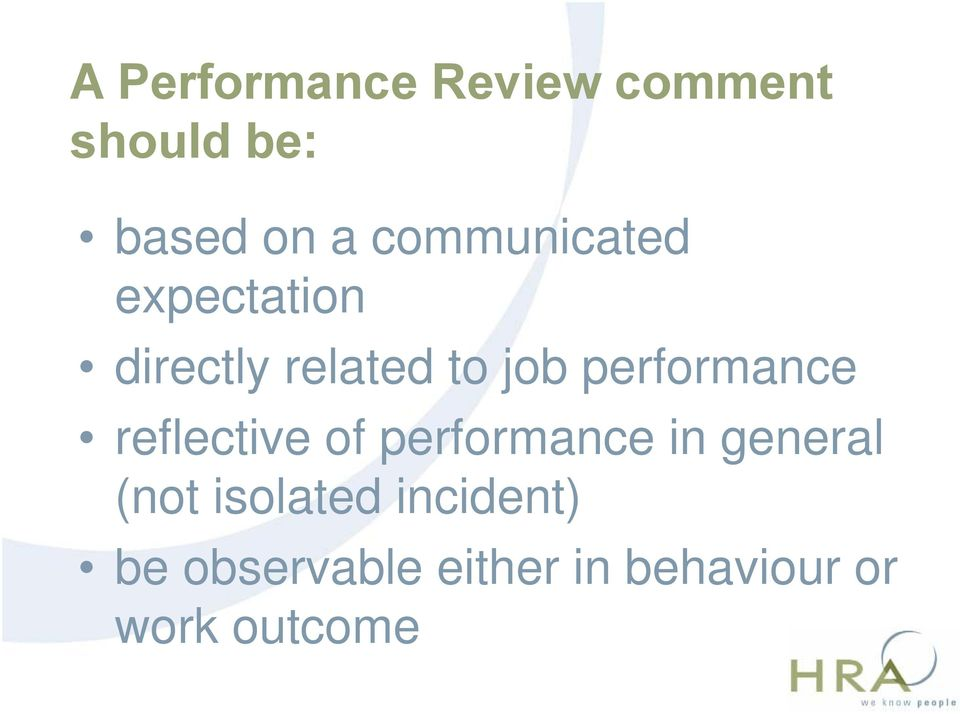 performance reflective of performance in general (not