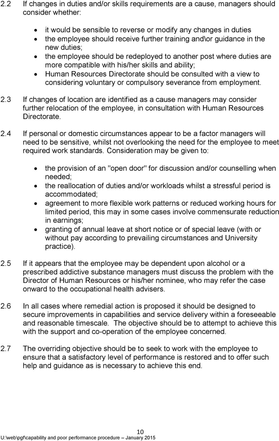 consulted with a view to considering voluntary or compulsory severance from employment. 2.