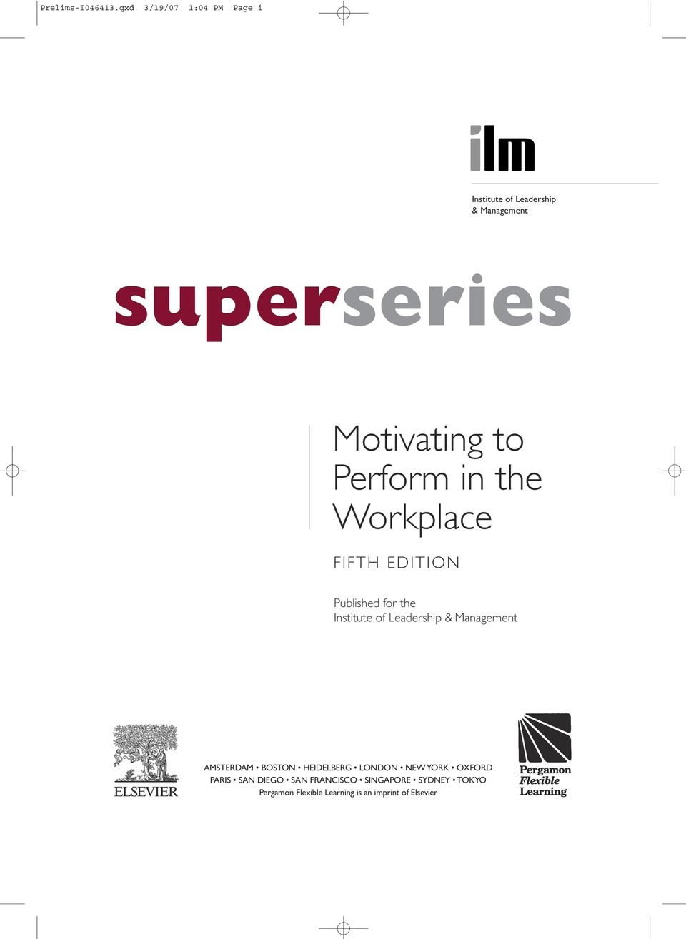 to Perform in the Workplace FIFTH EDITION Published for the Institute of Leadership &