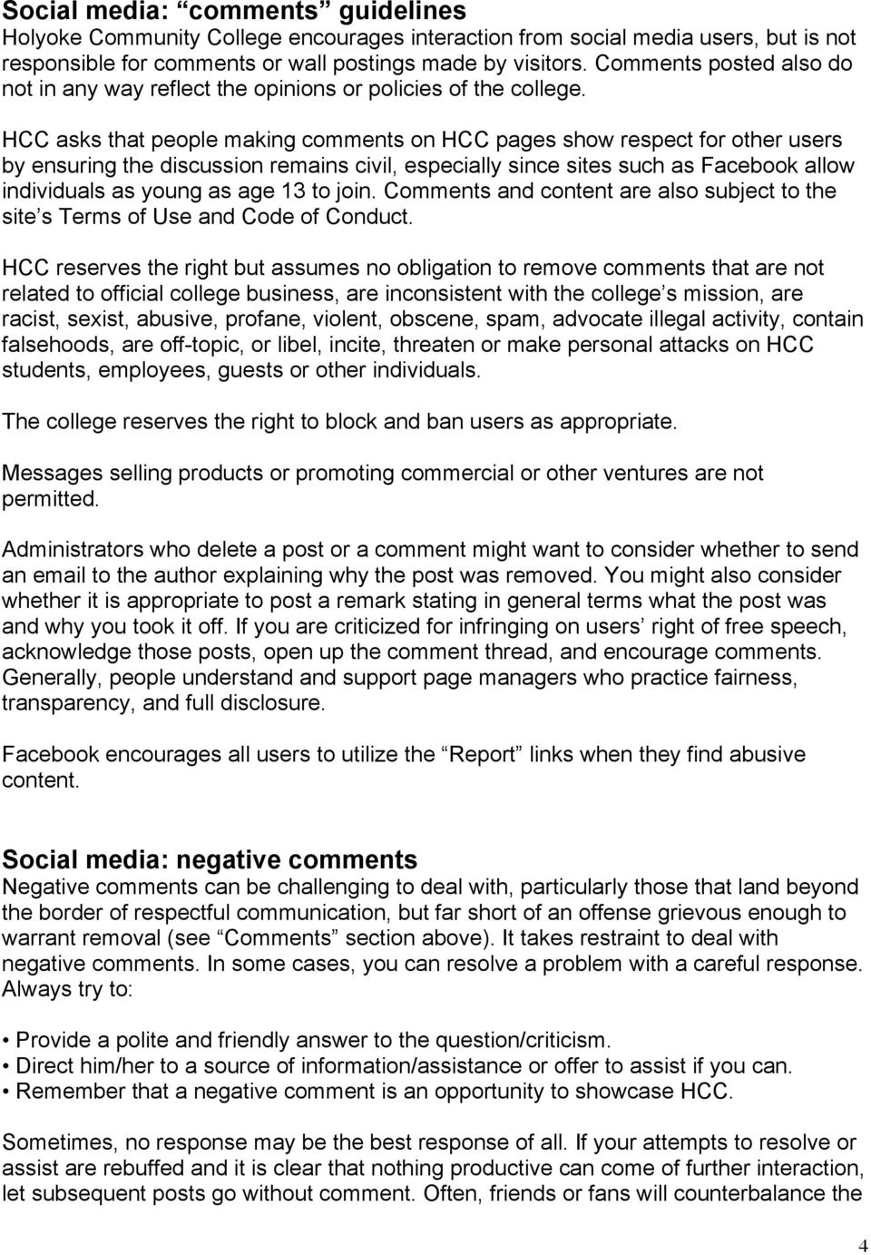 HCC asks that people making comments on HCC pages show respect for other users by ensuring the discussion remains civil, especially since sites such as Facebook allow individuals as young as age 13