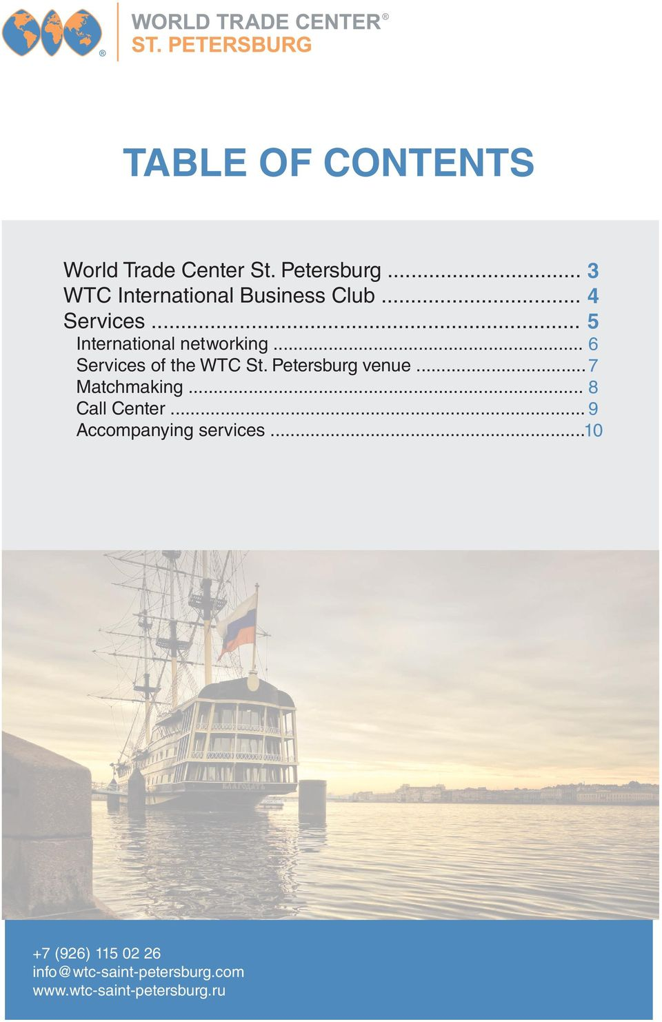 .. 6 Services of the WTC St. Petersburg venue... 7 Matchmaking... 8 Call Center.