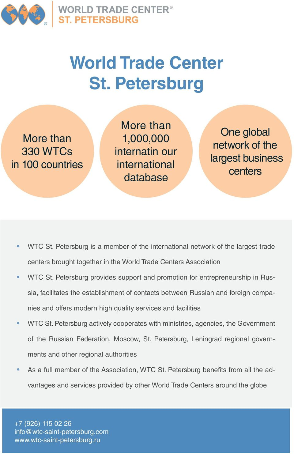 Petersburg provides support and promotion for entrepreneurship in Russia, facilitates the establishment of contacts between Russian and foreign companies and offers modern high quality services and
