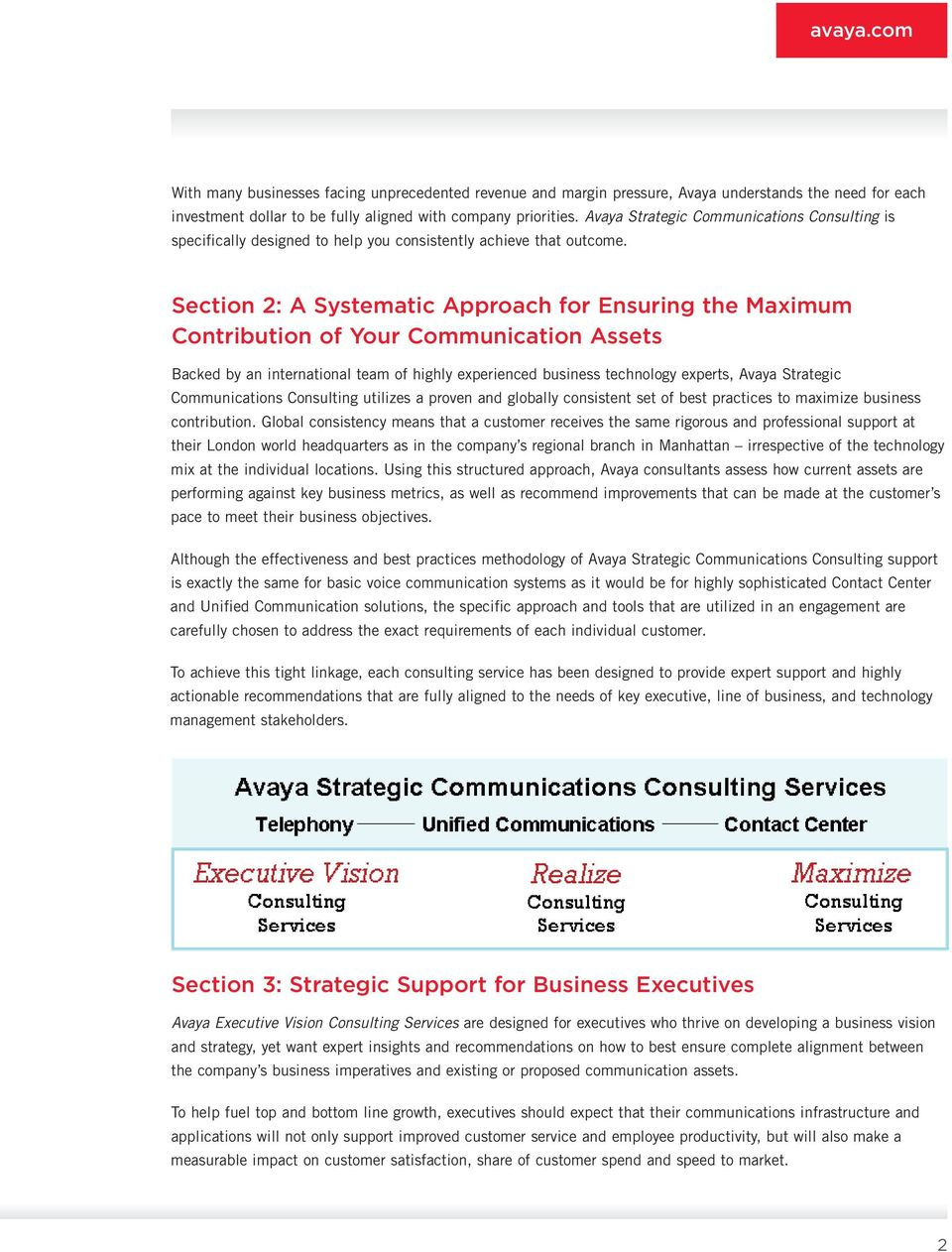 Section 2: A Systematic Approach for Ensuring the Maximum Contribution of Your Communication Assets Backed by an international team of highly experienced business technology experts, Avaya Strategic