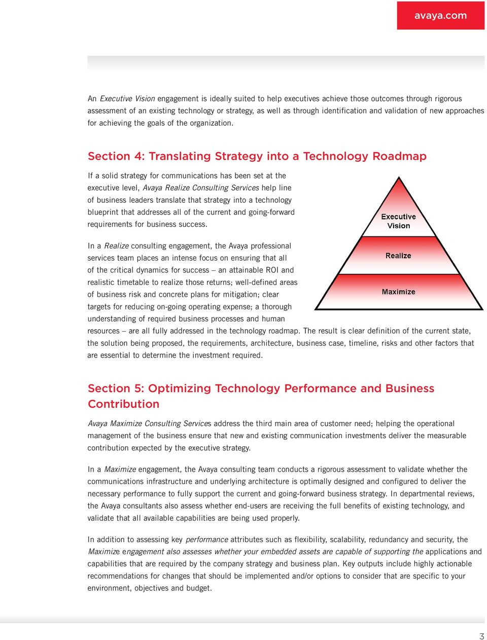 Section 4: Translating Strategy into a Technology Roadmap If a solid strategy for communications has been set at the executive level, Avaya Realize Consulting Services help line of business leaders