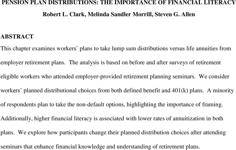 The analysis is based on before and after surveys of retirement eligible workers who attended employer-provided retirement planning seminars.