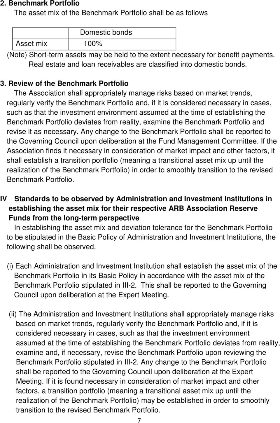 Review of the Benchmark Portfolio The Association shall appropriately manage risks based on market trends, regularly verify the Benchmark Portfolio and, if it is considered necessary in cases, such