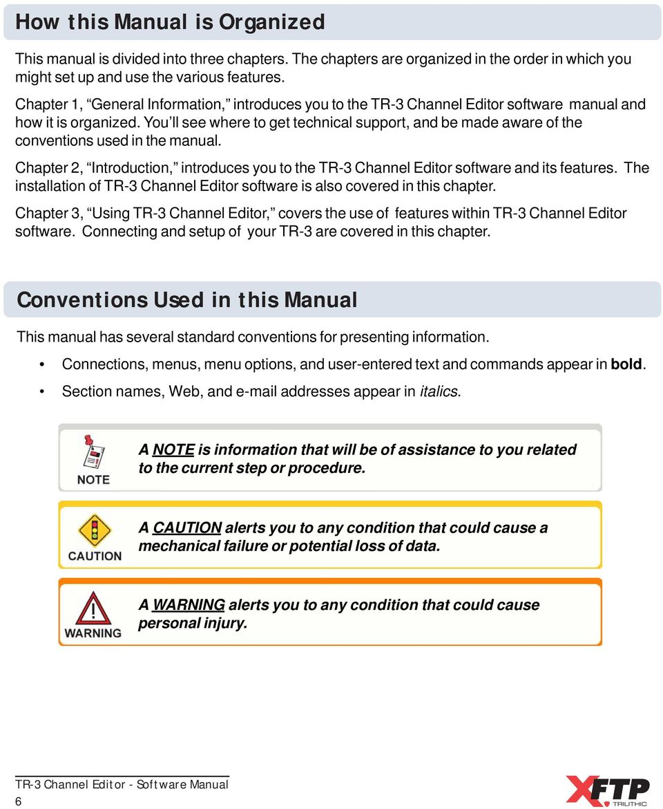 You ll see where to get technical support, and be made aware of the conventions used in the manual. Chapter 2, Introduction, introduces you to the TR-3 Channel Editor software and its features.