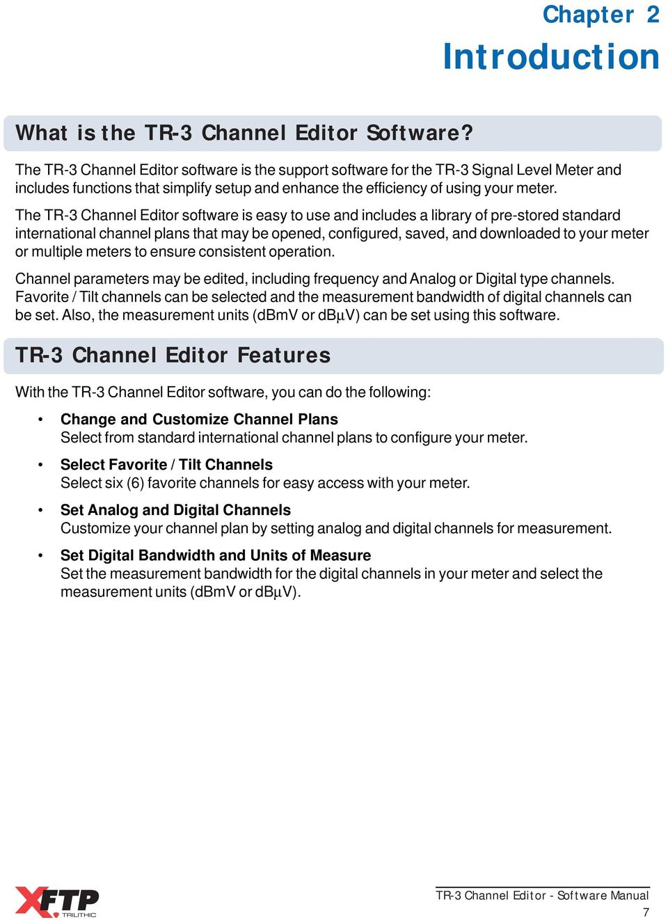 The TR-3 Channel Editor software is easy to use and includes a library of pre-stored standard international channel plans that may be opened, configured, saved, and downloaded to your meter or