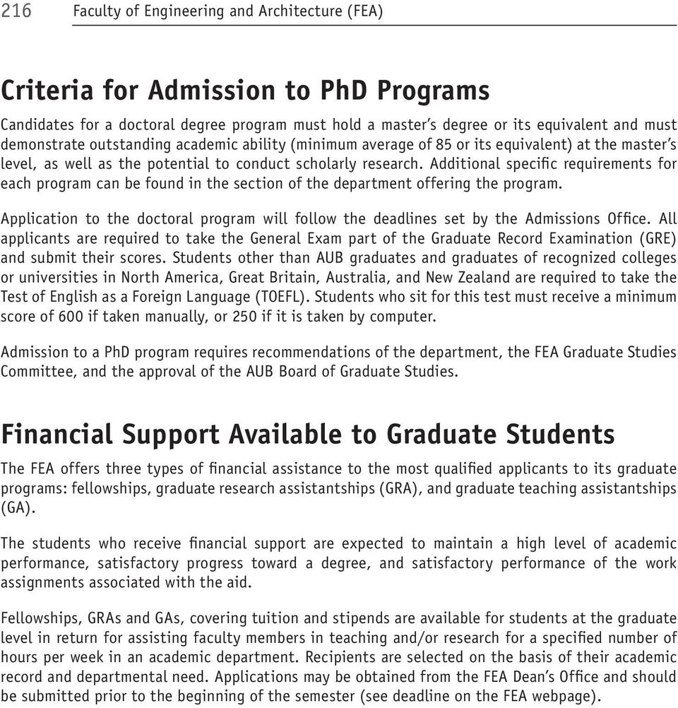 Additional specific requirements for each program can be found in the section of the department offering the program.