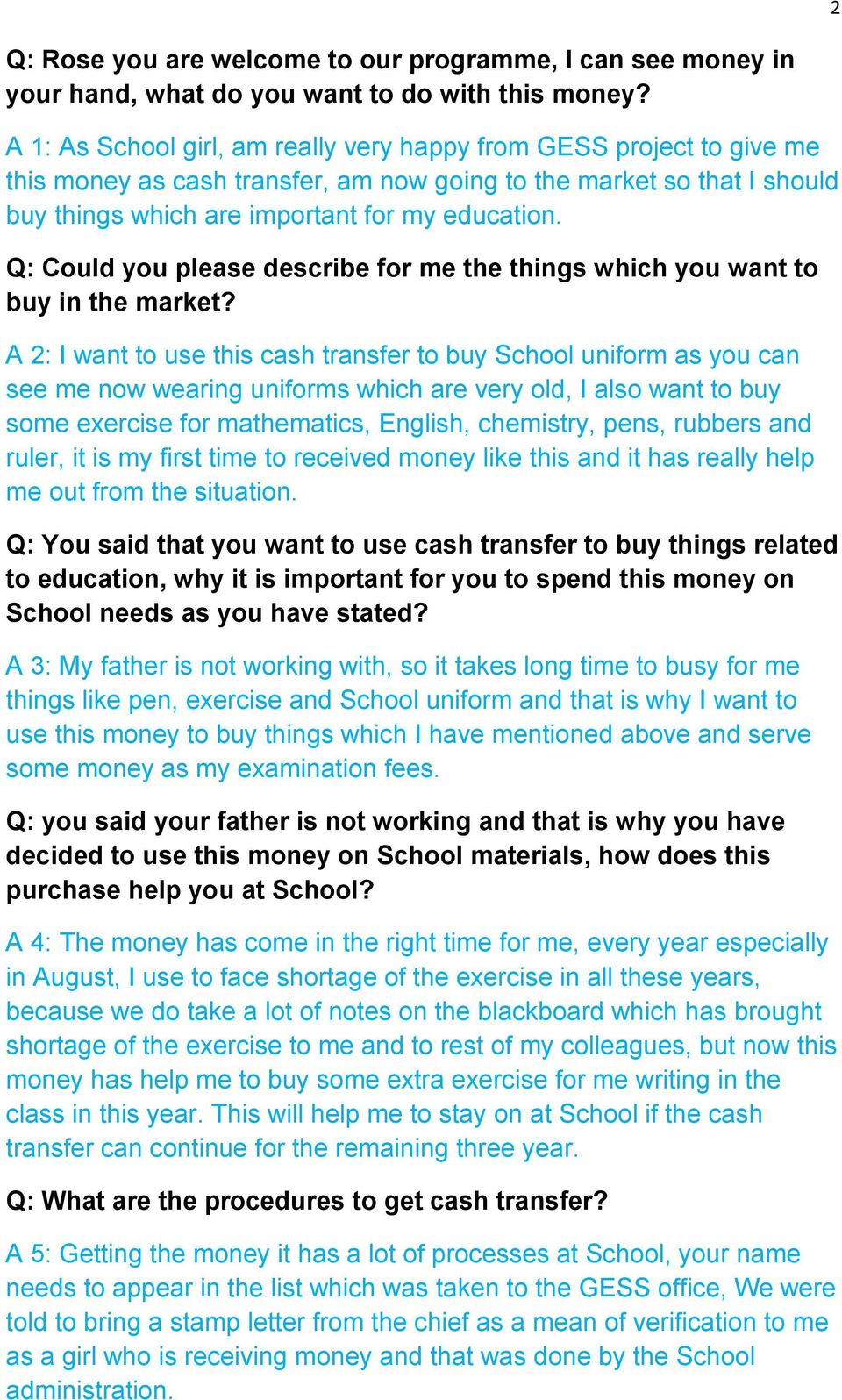 Q: Could you please describe for me the things which you want to buy in the market?