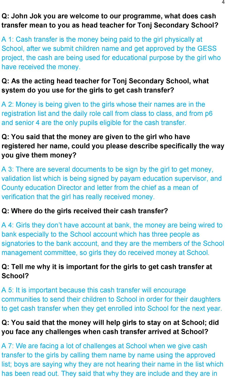 girl who have received the money. Q: As the acting head teacher for Tonj Secondary School, what system do you use for the girls to get cash transfer?