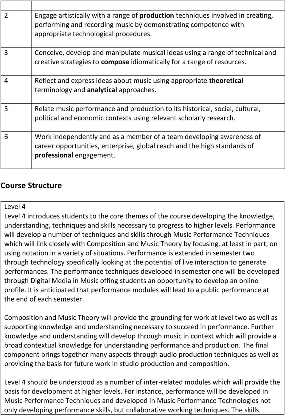 4 Reflect and express ideas about music using appropriate theoretical terminology and analytical approaches.