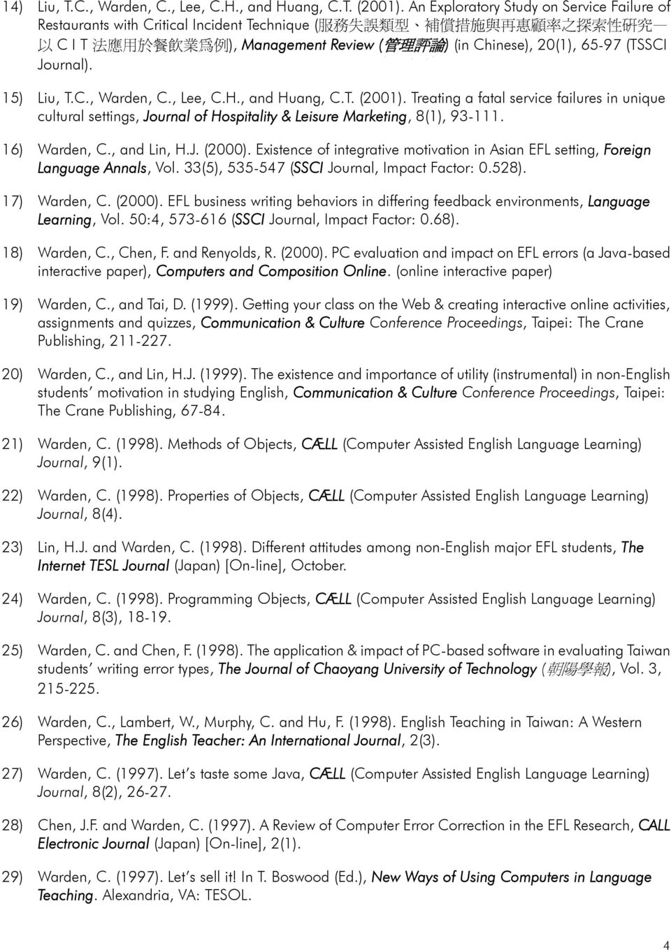 Chinese), 20(1), 65-97 (TSSCI Journal). 15) Liu, T.C., Warden, C., Lee, C.H., and Huang, C.T. (2001).