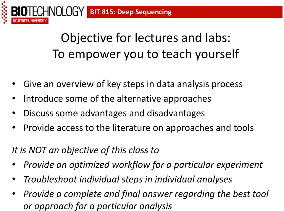 approaches and tools It is NOT an objective of this class to Provide an optimized workflow for a particular experiment