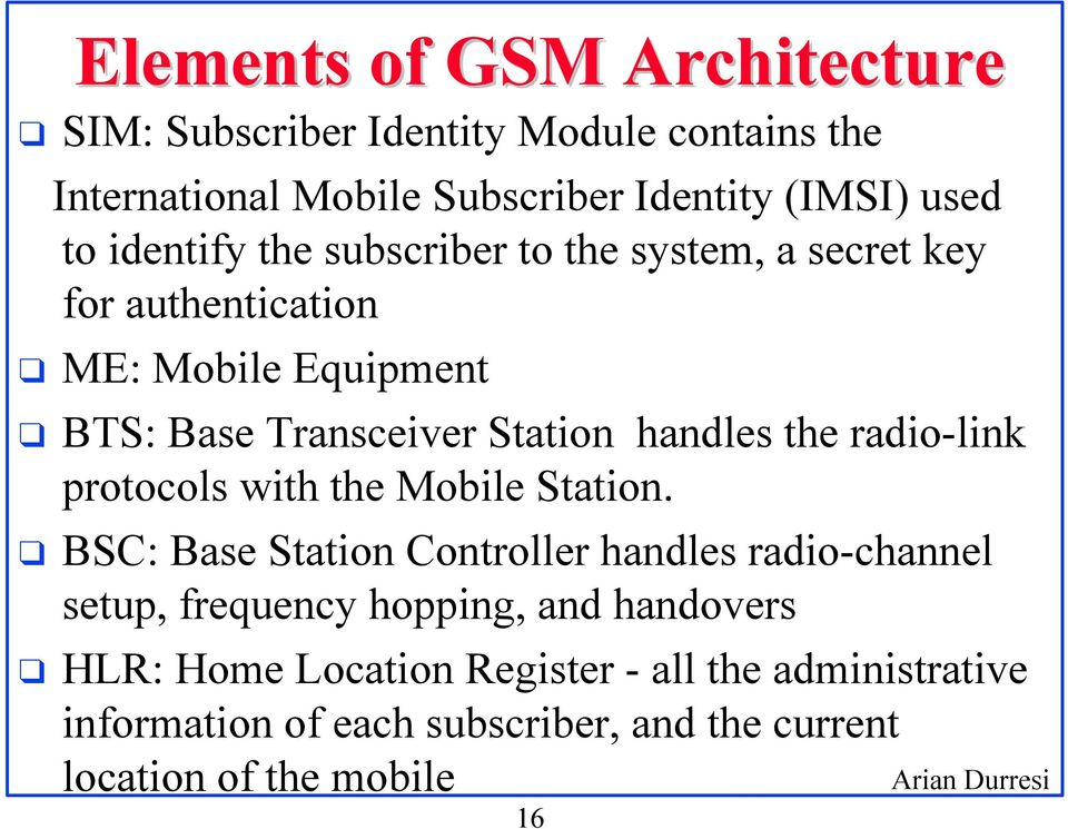 the radio-link protocols with the Mobile Station.
