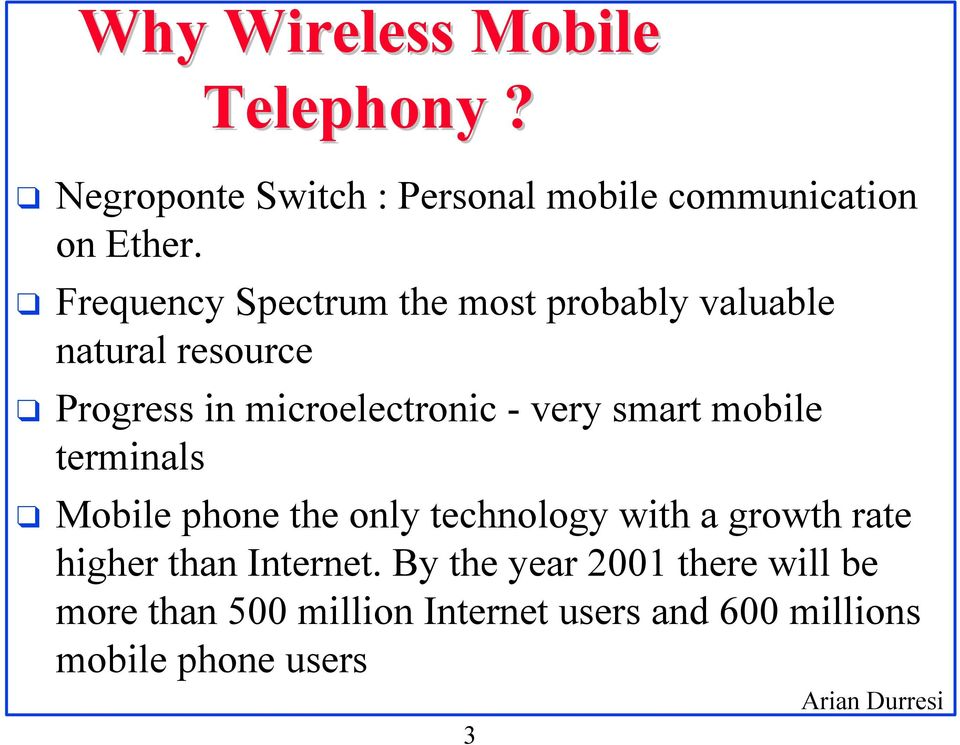 smart mobile terminals Mobile phone the only technology with a growth rate higher than Internet.