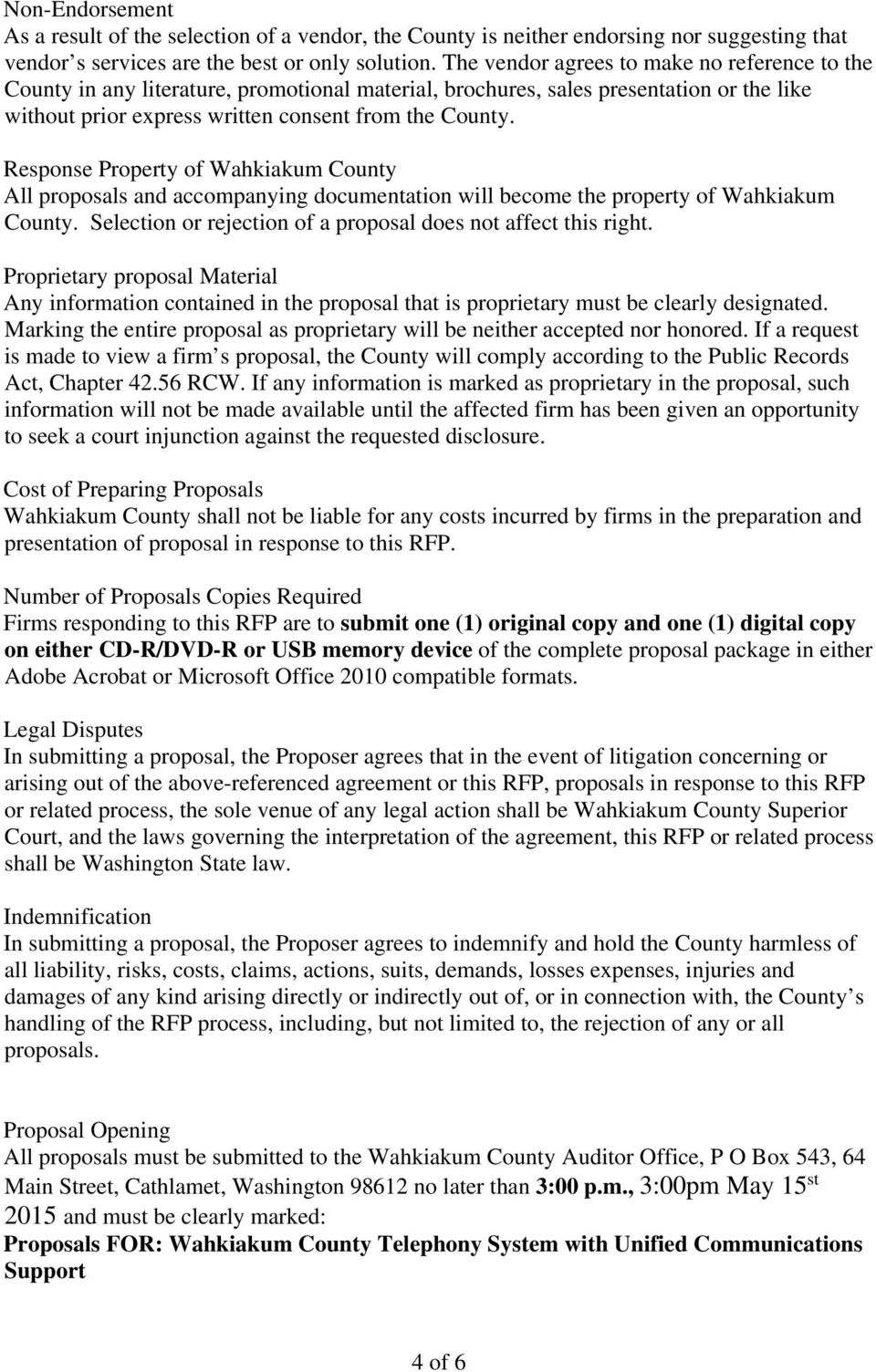 Response Property of Wahkiakum County All proposals and accompanying documentation will become the property of Wahkiakum County. Selection or rejection of a proposal does not affect this right.