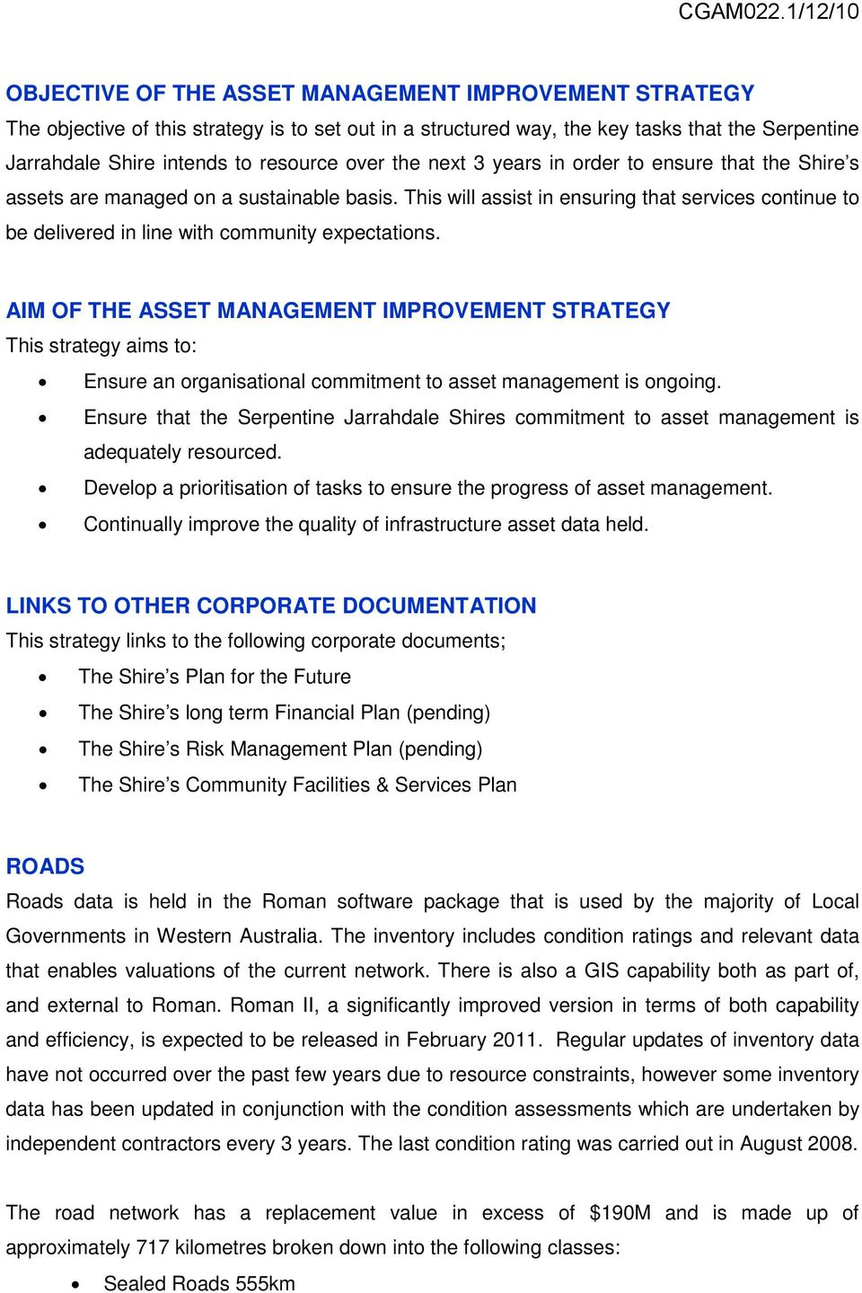 AIM OF THE ASSET MANAGEMENT IMPROVEMENT STRATEGY This strategy aims to: Ensure an organisational commitment to asset management is ongoing.