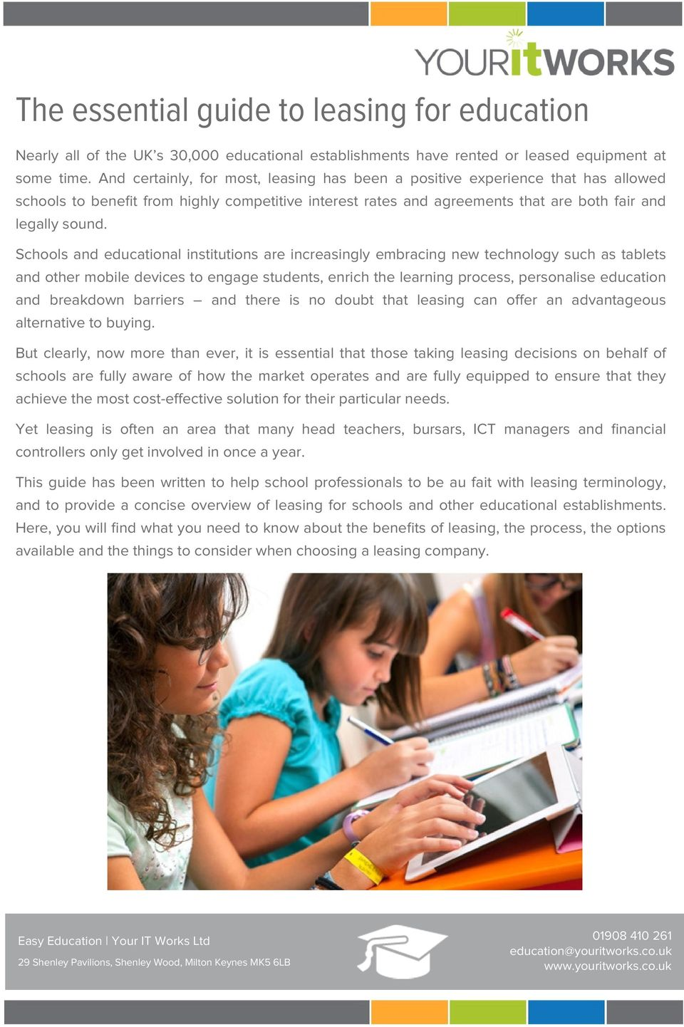 Schools and educational institutions are increasingly embracing new technology such as tablets and other mobile devices to engage students, enrich the learning process, personalise education and