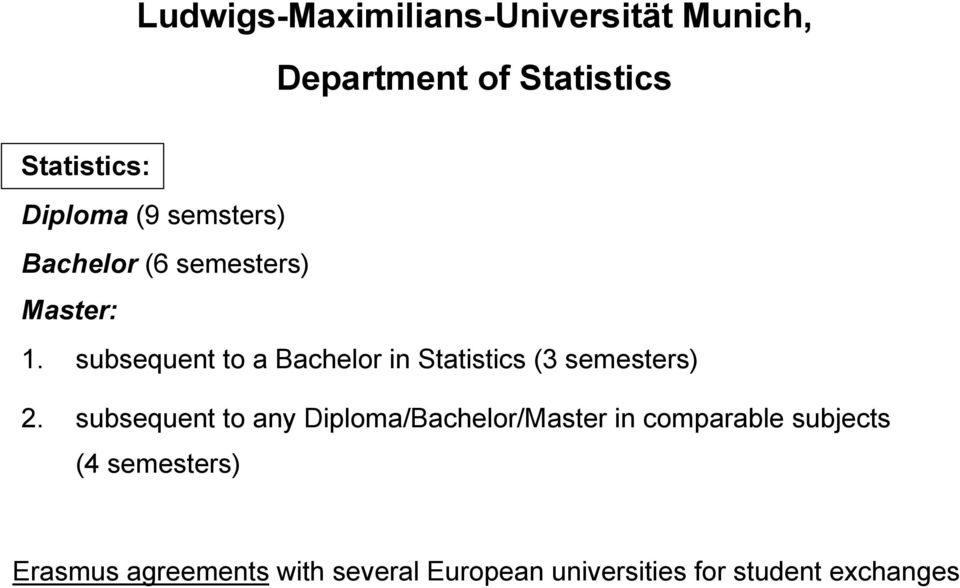 subsequent to a Bachelor in Statistics (3 semesters) 2.