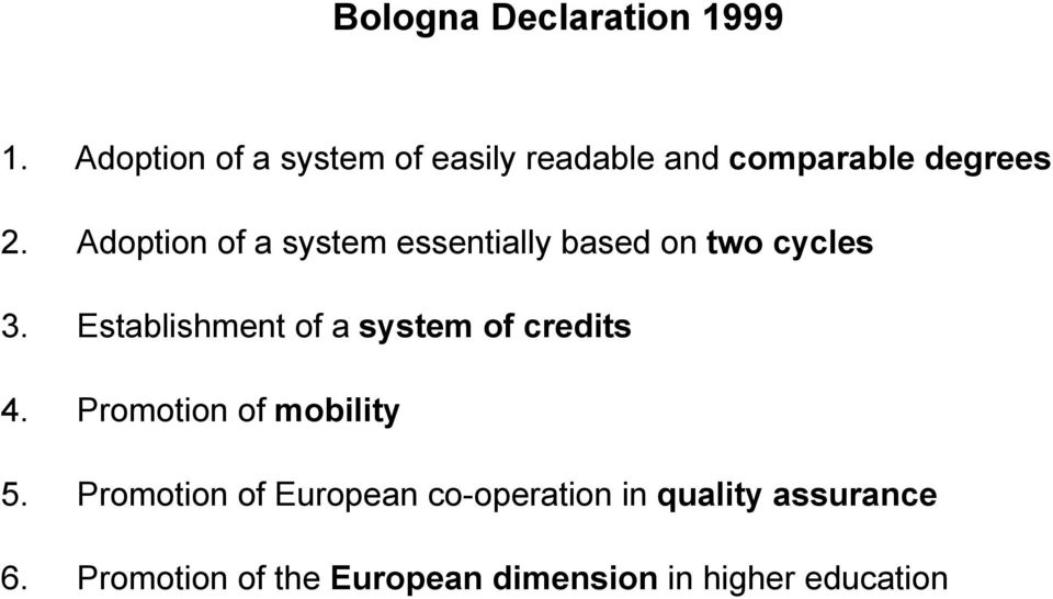 Adoption of a system essentially based on two cycles 3.