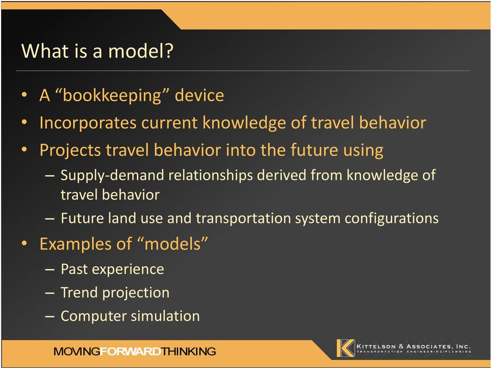 travel behavior into the future using Supply demand relationships derived from