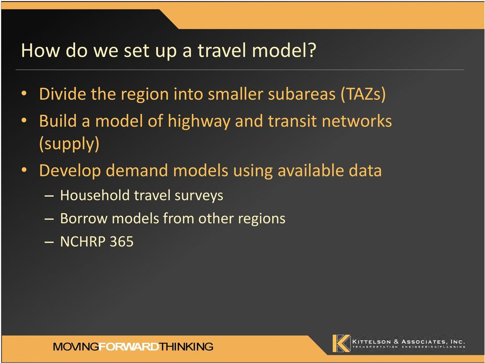 of highway and transit networks (supply) Develop demand