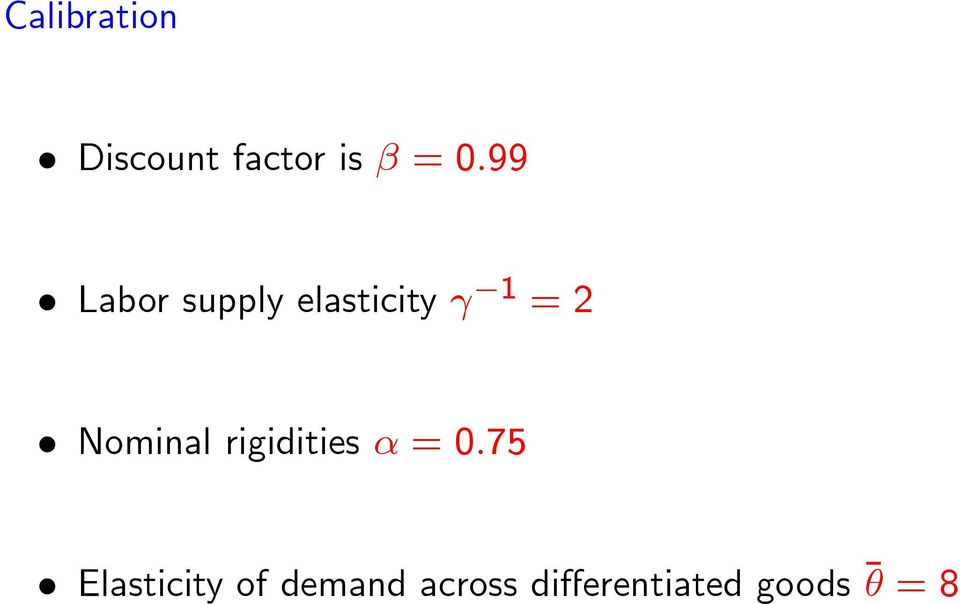 Nominal rigidities = 0:75 Elasticity