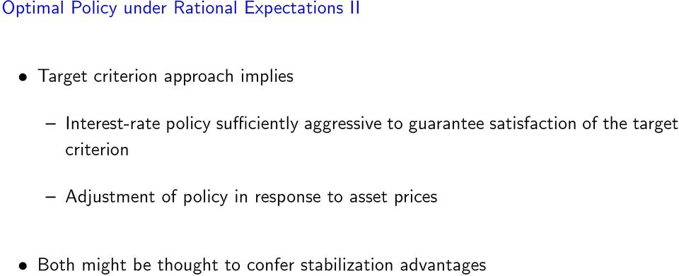 guarantee satisfaction of the target criterion Adjustment of policy
