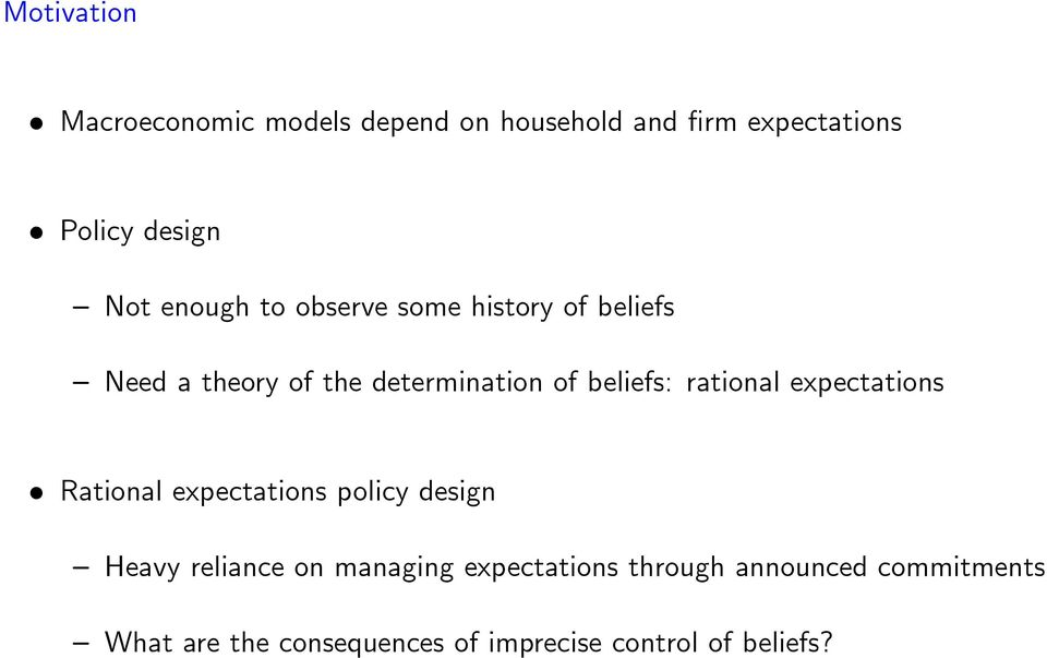 rational expectations Rational expectations policy design Heavy reliance on managing