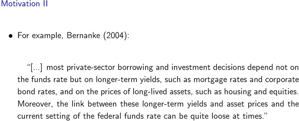 yields, such as mortgage rates and corporate bond rates, and on the prices of long-lived assets, such as