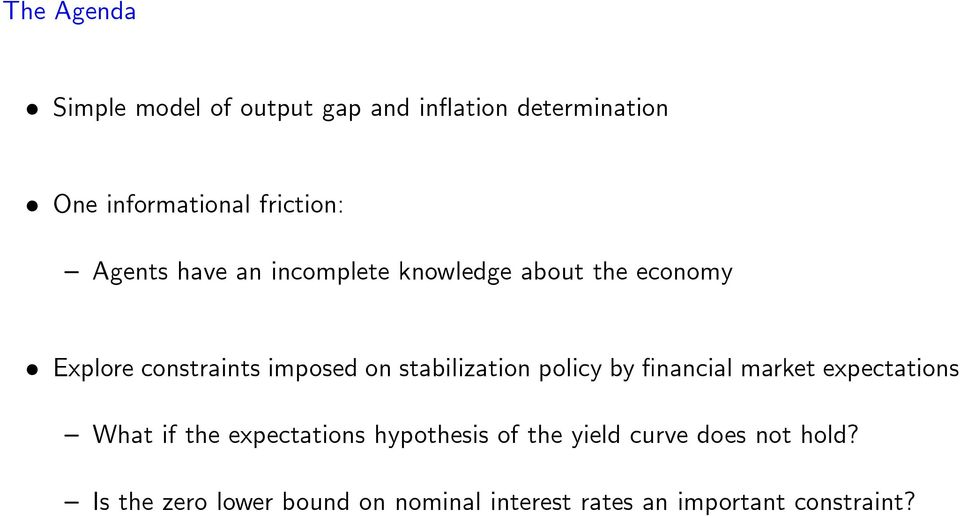 stabilization policy by nancial market expectations What if the expectations hypothesis of