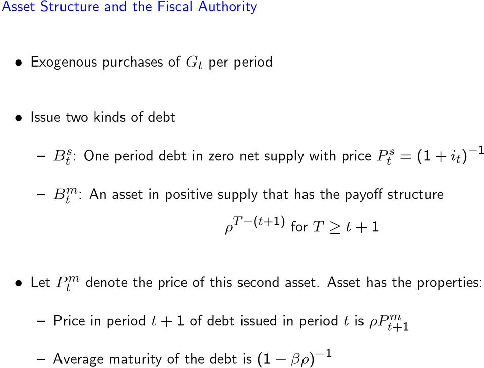 has the payo structure T (t+1) for T t + 1 Let P m t denote the price of this second asset.