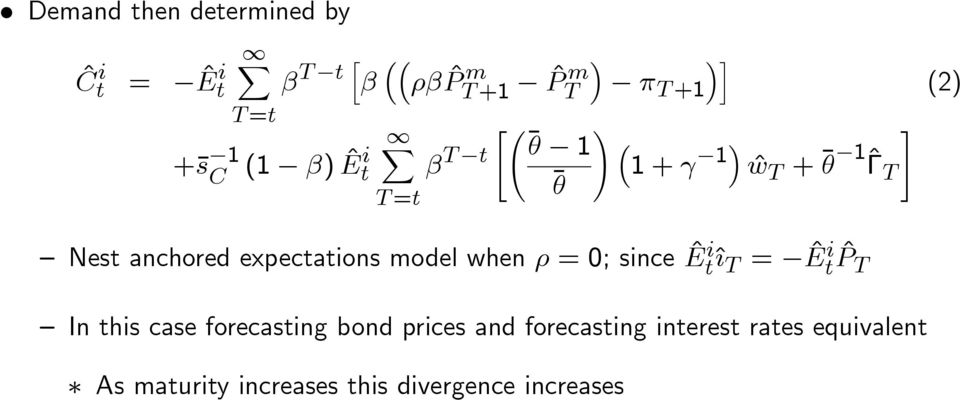 1 1 + 1 # ^w T + 1^T (2) Nest anchored expectations model when = 0; since ^E i t^{ T
